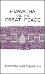 HIAWATHA AND THE GREAT PEACE (Hardcover)